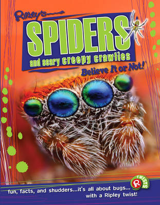 Spiders and Scary Creepy Crawlies (Ripley's Believe It or Not!) (Paperback)