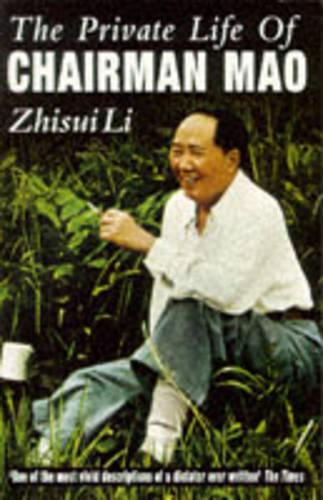 Private Life Of Chairman Mao: The Memoirs of Mao's Personal Physician (Paperback)