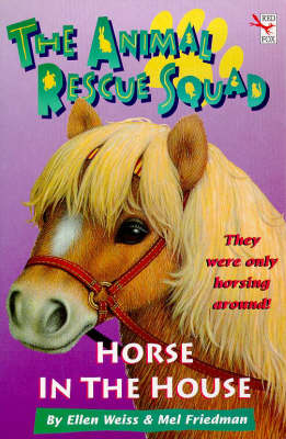 Horse in the House - Animal Rescue Squad S. v. 3 (Paperback)
