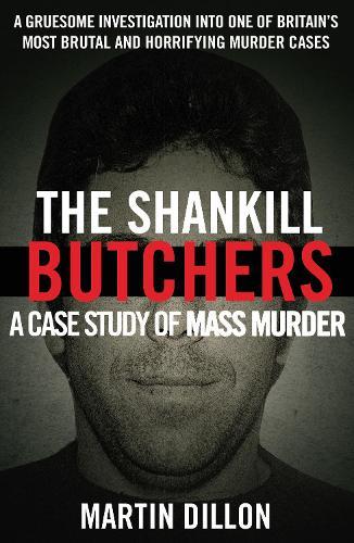 The Shankill Butchers: A Case Study of Mass Murder (Paperback)