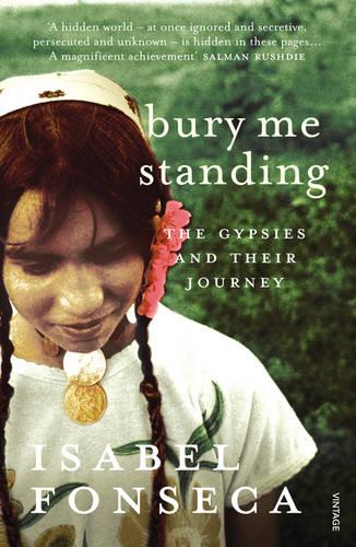 Bury Me Standing: The Gypsies and their Journey (Paperback)