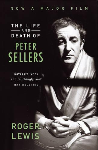 The Life And Death Of Peter Sellers (Paperback)