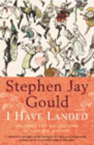 I Have Landed: Splashes and Reflections in Natural History (Paperback)