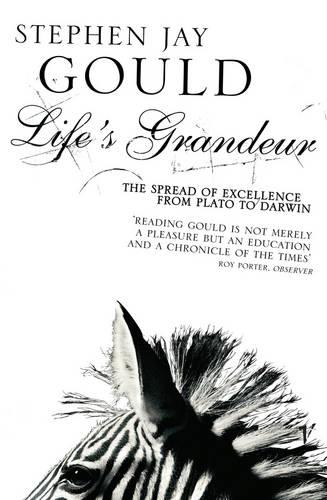 Life's Grandeur: The Spread of Excellence From Plato to Darwin (Paperback)