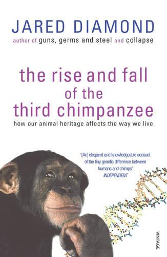 The Rise And Fall Of The Third Chimpanzee: how our animal heritage affects the way we live (Paperback)