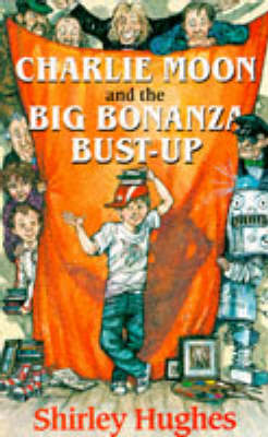 Charlie Moon and the Big Bonanza Bust-up (Paperback)