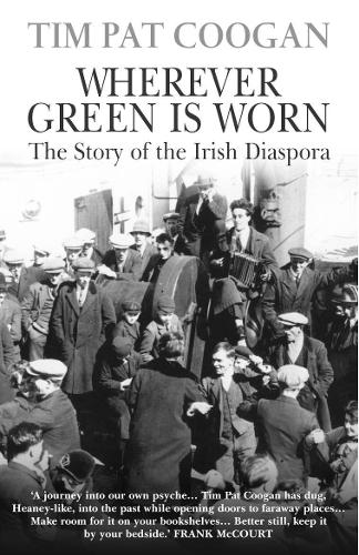 Wherever Green Is Worn: The Story of the Irish Diaspora (Paperback)