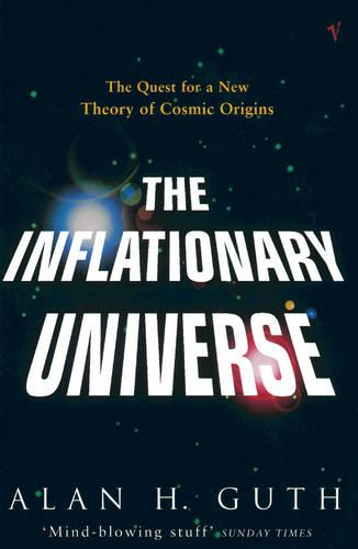 The Inflationary Universe: The Quest for a New Theory of Cosmic Origins (Paperback)