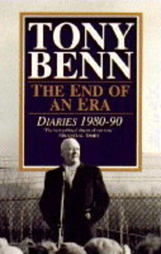 The End Of An Era: Diaries 1980-1990 (Paperback)