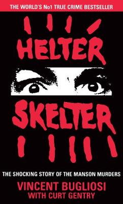 Helter Skelter:The True Story of the Manson Murders (Paperback)