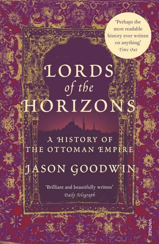 Lords of the Horizons: A History of the Ottoman Empire (Paperback)