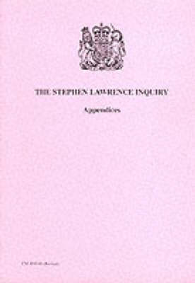 Stephen Lawrence Inquiry: Appendices - Command Paper No. 4262-II (Re (Paperback)