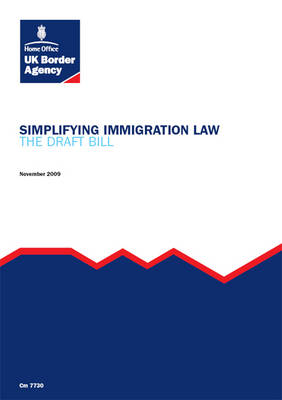 Simplifying Immigration Law: The Draft Immigration Bill - Cm. 7730 (Paperback)