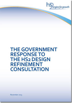 The Government response to the HS2 design refinement consultation - Cm. 8758 (Paperback)