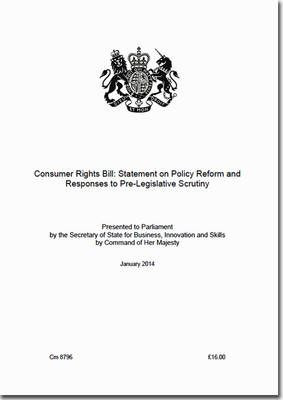 Consumer Rights Bill: statement on policy reform and responses to pre-legislative scrutiny - Cm. 8796 (Paperback)