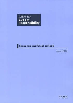 Economic and fiscal outlook March 2014 - Cm. 8820 (Paperback)