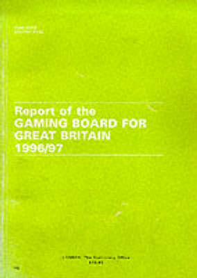 Gaming Board for Great Britain 1996/97: Report - House of Commons Papers No. 112 (Sessio (Paperback)