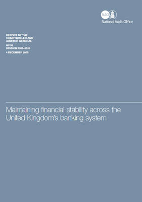 Maintaining financial stability across the UK's banking system: HM Treasury - House of Commons Papers 2009-10 91 (Paperback)