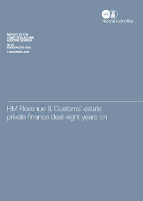 HM Revenue & Customs' estate private finance deal eight years on - House of Commons Papers 2009-10 30 (Paperback)