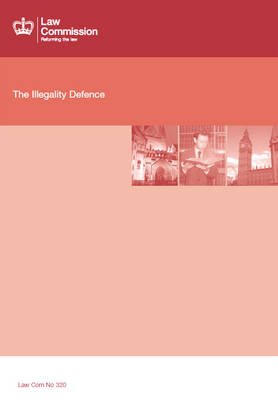The Illegality Defence: Law Commission Report - House of Commons Papers No. 412 (Paperback)