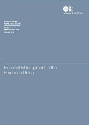 Financial Management in the European Union: Report by the Comptroller and Auditor General, Session 2010-11 - HC Session 2010-11 (Paperback)