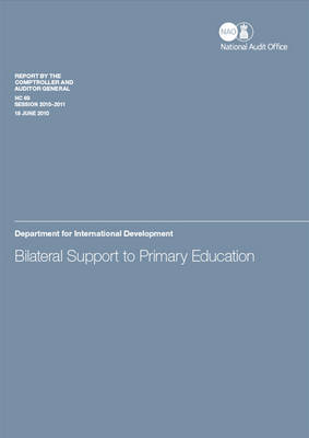 Bilateral Support to Primary Education: Department for International Development - HC Session 2010-11 (Paperback)