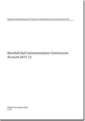 Marshall Aid Commemoration Commission account 2011-12 - House of Commons Papers 2012-13 381 (Paperback)