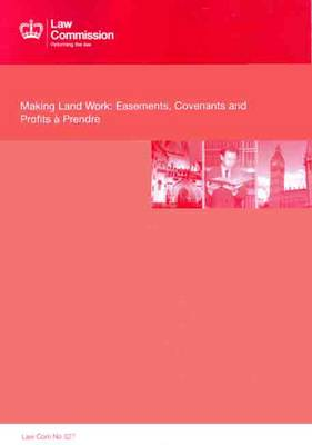 Making land work: easements, covenants and profits a prendre - House of Commons Papers 2010-12 1067 (Paperback)