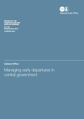 Managing early departures in central government: Cabinet Office - House of Commons Papers 2010-12 1795 (Paperback)