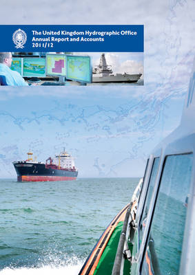 The United Kingdom Hydrographic Office annual report and accounts 2011/2012 - House of Commons Papers 2012-13 221 (Paperback)