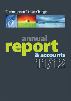 Committee on Climate Change annual report and accounts 1 April 2011 to 31 March 2012 - Scottish Government papers 2012 86 (Paperback)