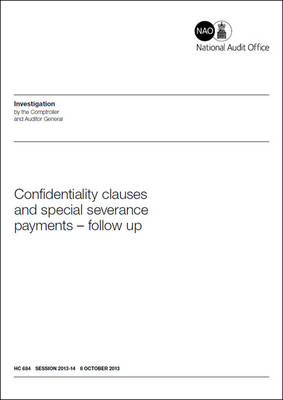 Confidentiality clauses and special severance payments: follow-up - House of Commons Papers 2013-14 684 (Paperback)