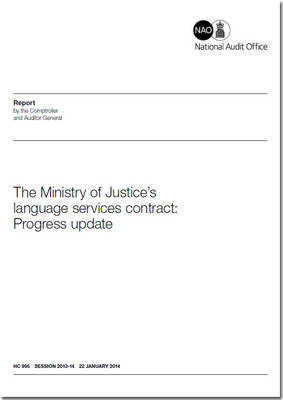 The Ministry of Justice's language services contract: progress update - House of Commons Papers 2013-14 995 (Paperback)