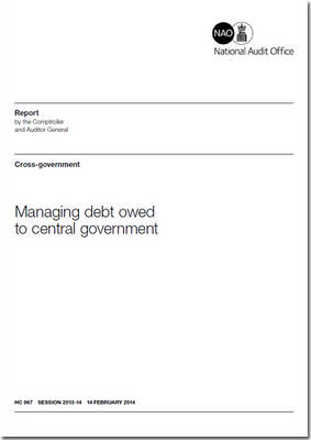 Managing debt owed to government: cross-government - House of Commons Papers 2013-14 967 (Paperback)