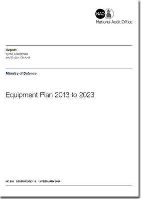 Equipment plan 2013 to 2023: Ministry of Defence - House of Commons Papers 2013-14 816 (Paperback)