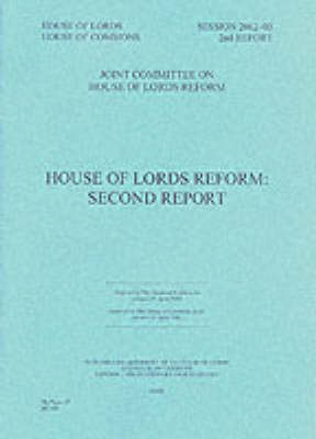 House of Lords Reform: Second Report - House of Lords Papers No. 97 (Session (Paperback)