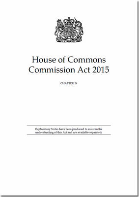 House of Commons Commission Act 2015: Chapter 24 (Paperback)
