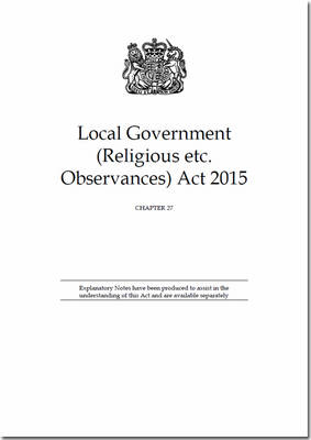 Local Government (Religious etc. Observances) Act 2015: Chapter 27 (Paperback)
