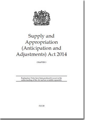 Supply and Appropriation Act 2014: Chapter 5 (Paperback)