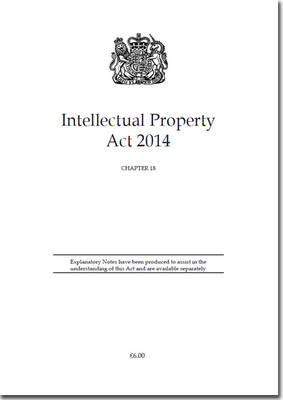 Intellectual Property Act 2014: Chapter 18 (Paperback)