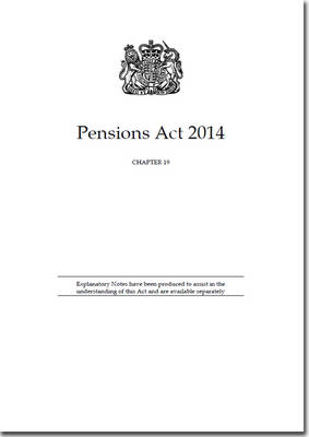 Pensions Act 2014: Chapter 19 (Paperback)