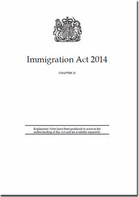 Immigration Act 2014: Chapter 22 (Paperback)