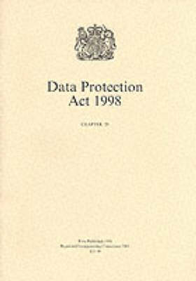 Data Protection Act, 1998 - Public General Acts - Elizabeth II 1998, Chapter 2 (Paperback)