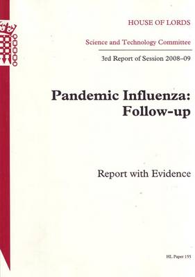 Pandemic Influenza: Follow-up: 3rd Report of Session 2008-09 - Report with Evidence - HL Session 2008-09 (Paperback)