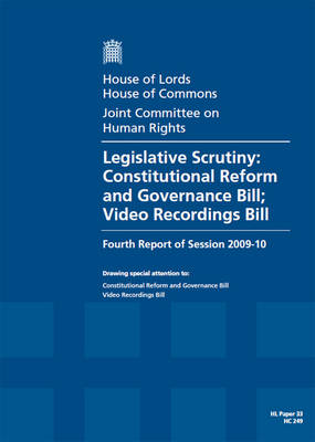Legislative Scrutiny: Fourth Report of Session 2009-10 - Report, Together with Formal Minutes and Written Evidence: House of Lords Paper 33 Session 2009-10 - HL Session 2009-10 (Paperback)