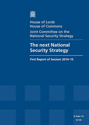 The next National Security Strategy: first report of session 2014-15, report, together with formal minutes - House of Commons Papers 2014-15 749 (Paperback)