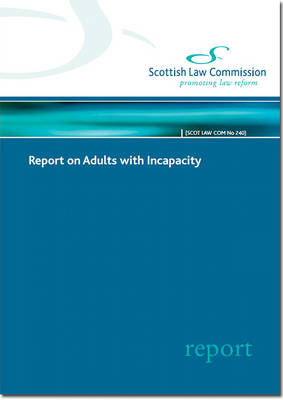Report on Adults with Incapacity: Scottish Government Papers 180 2014 (Paperback)