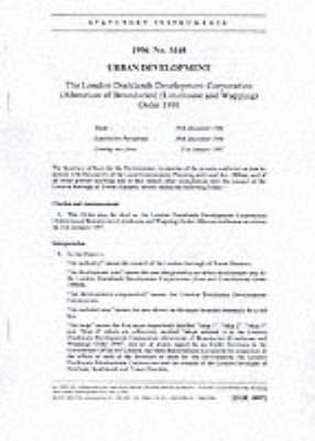 The London Docklands Development Corporation (Alteration of Boundaries) (Limehouse and Wapping) Order 1996 - Statutory Instruments 1996 3148 (Paperback)