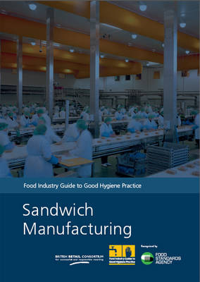 Sandwich manufacturing: food industry guide to good hygiene practice (Paperback)