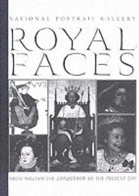 Royal Faces: From William the Conqueror to the Present Day (Paperback)